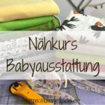DIY Challenge 2018: Wir nähen eine Babyausstattung