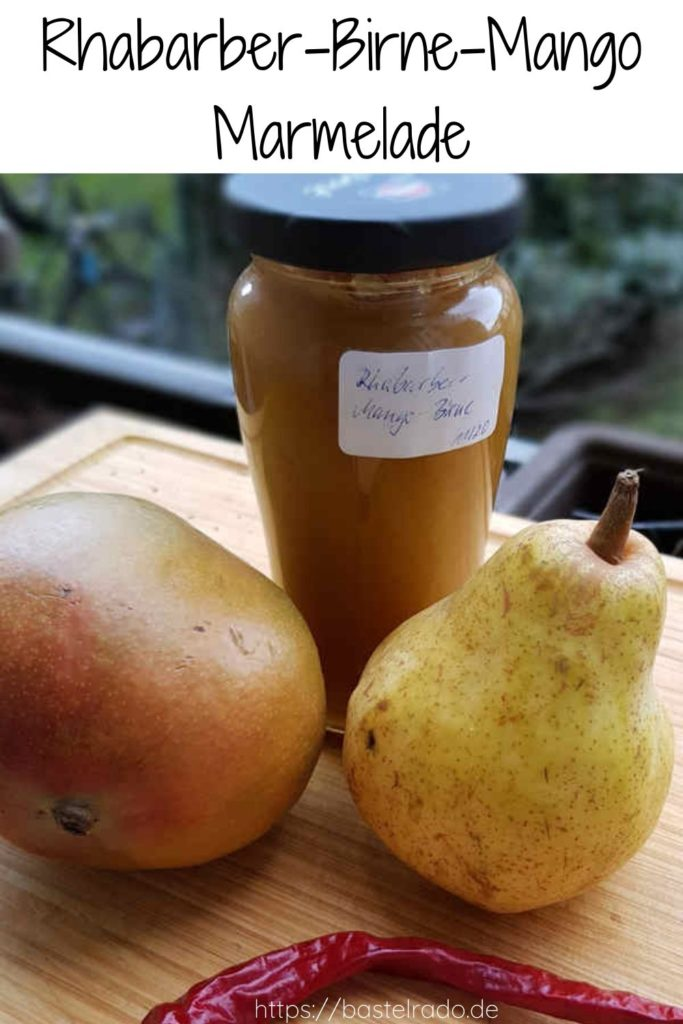Leckere Rhabarber-Birne-Mango Marmelade selebr machen - DAS Rezept.